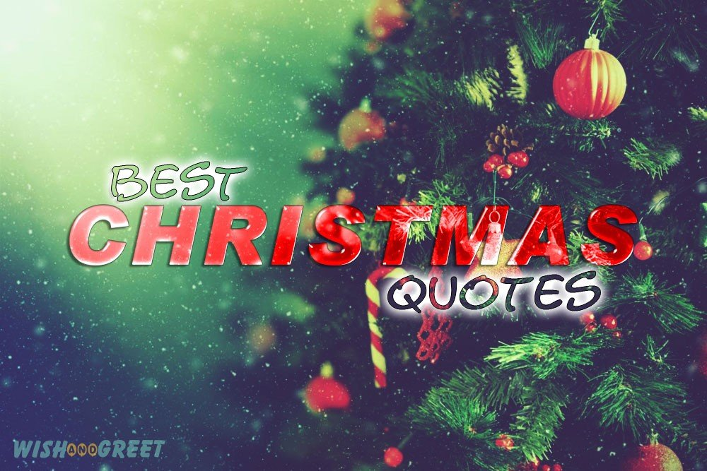 Best Christmas Quotes.30 Best Christmas Quotes Merry Christmas Quotes